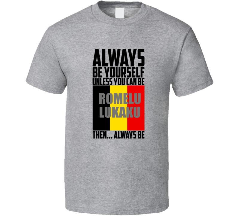 official photos c2ef2 5157d Romelu Lukaku World Cup Belgian Superstar Always Be Soccer T Shirt