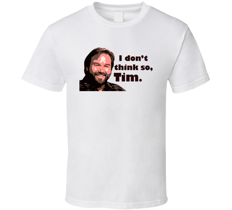 Al Borland Home Improvement T Shirt